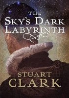 The Sky's Dark Labyrinth by Stuart Clark