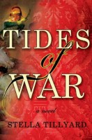 Tides of War: A Novel of the Peninsular War by Stella Tillyard
