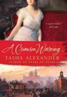 A Crimson Warning: A Lady Emily Mystery by Tasha Alexander