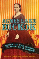 Agnes Lake Hickok: Queen of the Circus, Wife of a Legend by Linda A. Fisher