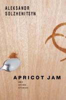 Apricot Jam by Stephan Solzhenitsyn (trans.)