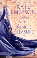 At the King's Pleasure (Secrets of the Tudor Court) by Kate Emerson