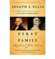 First Family: Abigail and John Adams by Joseph J. Ellis