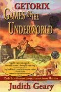 Getorix: Games of the Underworld by Judith Geary