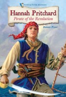Hannah Pritchard, Pirate of the Revolution by Bonnie Pryor