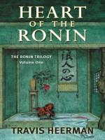 Heart of the Ronin by Travis Heermann