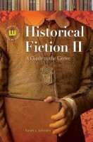 Historical Fiction II: A Guide to the Genre by Sarah Johnson