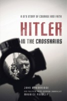 Hitler in the Crosshairs  by Maurice Possley
