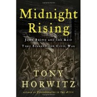 Midnight Rising: John Brown and the Raid That Sparked the Civil War by Tony Horwitz