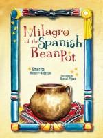 Milagro of the Spanish Bean Pot  by Emerita Romero-Anderson