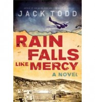 Rain Falls Like Mercy by Jack Todd