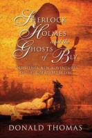 Sherlock Holmes and the Ghosts of Bly and Other New Adventures of the Great Detective by Donald Thomas