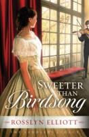 Sweeter than Birdsong by Rosslyn Elliott