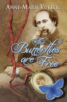 The Butterflies Are Free by Anne-Marie Vukelic