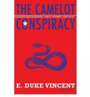The Camelot Conspiracy: The Kennedys, the Castros, and the CIA by E. Duke Vincent