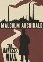 The Darkest Walk by Malcolm Archibald