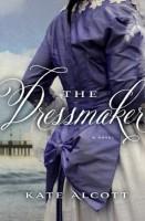 The Dressmaker by Kate Alcott