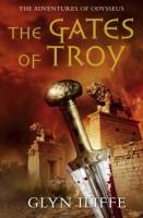 The Gates of Troy by Glyn Iliffe