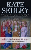 The Midsummer Crown (Roger the Chapman Mysteries) by Kate Sedley
