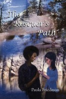 The Rescuer's Path by Paula Friedman