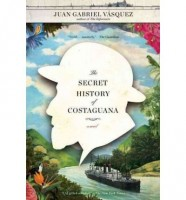 The Secret History of Costaguana by trans. Anne McLean