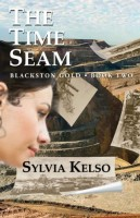 The Time Seam: Blackstone Gold, Book Two by Sylvia Kelso
