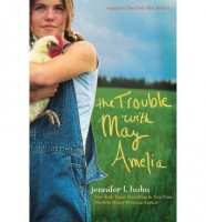 The Trouble with May Amelia  by Jennifer I. Holm