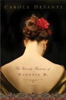 The Unruly Passions of Eugénie R. by Carole DeSanti