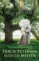 To Have and to Hold by Tracie Peterson