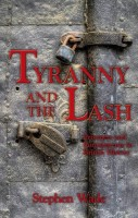 Tyranny and the Lash by Stephen Wade