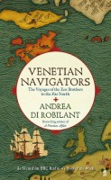 Venetian Navigators:  The Voyages of the Zen Brothers to the Far North by Andrea di Robilant