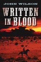 Written in Blood  by John Wilson