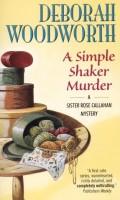A Simple Shaker Murder by Deborah Woodworth