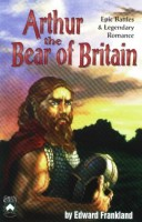 Arthur, The Bear of Britain by Edward Frankland
