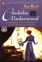 Cordelia Underwood, or the Marvelous Beginnings of the Moosepath League by Van Reid