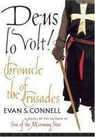 Deus Lo Volt!  Chronicle of the Crusades by Evan S. Connell