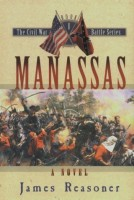Manassas / Shiloh / Antietam (Civil War Battles Series, Books 1, 2, and 3) by James Reasoner