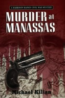 Murder at Manassas: A Harrison Raines Civil War Mystery by Michael Kilian