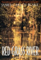 Red Grass River: A Legend by James Carlos Blake