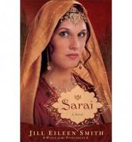 Sarai: A Novel by Jill Eileen Smith