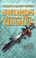 Swords Across the Thames by Haley Elizabeth Garwood