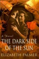 The Dark Side of the Sun by Elizabeth Palmer