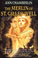 The Merlin of St. Gilles' Well (Joan of Arc Tapestries, Book I) by Ann Chamberlin