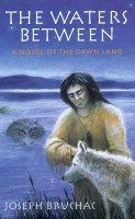The Waters Between: A Novel of the Dawn Land by Joseph Bruchac
