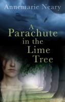 A Parachute in the Lime Tree by Annemarie Neary