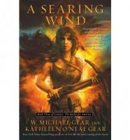 A Searing Wind by W. Michael Gear