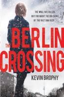 Berlin Crossing by Kevin Brophy