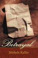 Betrayal by Michele Kallio