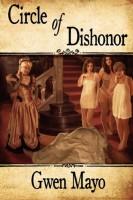 Circle of Dishonor by Gwen Mayo