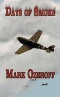Days of Smoke by Mark Ozeroff